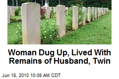 Woman Dug Up, Lived With Remains of Husband, Twin