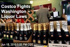 Costco Fights Washington Liquor Laws