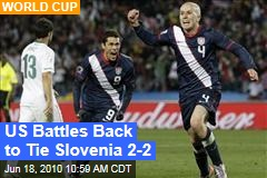 US Battles Back to Tie Slovenia 2-2