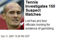 Tennis Investigates 150 Suspect Matches