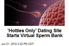 'Hotties Only' Dating Site Starts Virtual Sperm Bank