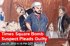 Times Square Bomb Suspect Pleads Guilty