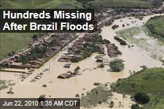 Hundreds Missing After Brazil Floods