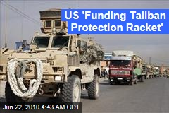 US 'Funding Taliban Protection Racket'