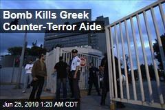 Bomb Kills Greek Counter-Terror Aide