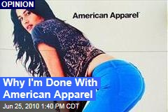 Why I'm Done With American Apparel