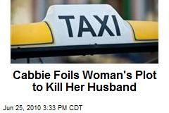 Cabbie Foils Woman's Plot to Kill Her Husband