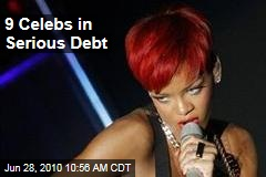 9 Celebs in Serious Debt