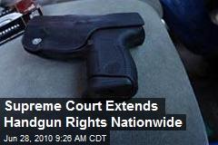 Supreme Court Extends Handgun Rights Nationwide