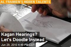 Kagan Hearings? Let's Doodle Instead