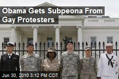 Obama Gets Subpeona From Gay Protesters