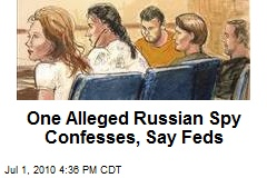 One Alleged Russian Spy Confesses, Say Feds