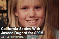 California Settles With Jaycee Dugard for $20M