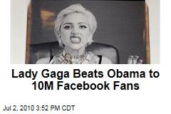Lady Gaga Beats Obama to 10M Facebook Fans