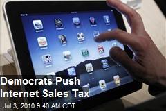 Democrat Pushes Internet Sales Tax