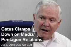 Gates Clamps Down on Media/ Pentagon Relations
