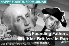 Founding Fathers 'Kick Brit Ass' In Rap