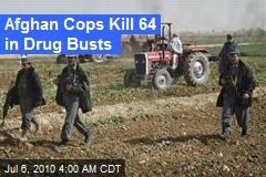 Afghan Cops Kill 64 in Drug Busts