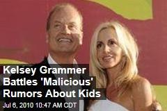 Kelsey Grammer Battles 'Malicious' Rumors About Kids