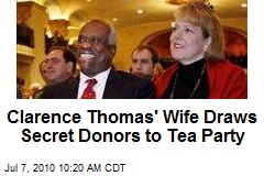 Clarence Thomas' Wife's Tea Party Group Steeped in Cash