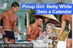 Pinup Girl: Betty White Gets a Calendar