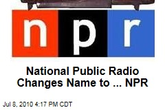 National Public Radio Changes Name to ... NPR