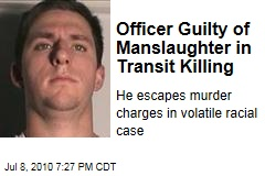 Officer Guilty of Manslaughter in Transit Killing