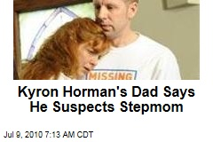 Kyron Horman's Dad Says He Suspects Stepmom
