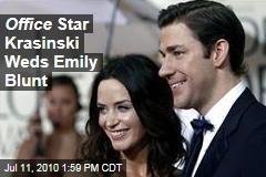 Office Star Krasinski Weds Emily Blunt