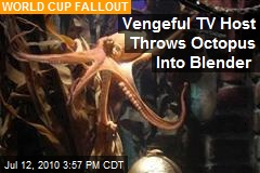 Vengeful TV Host Throws Octopus Into Blender