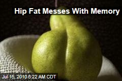 Hip Fat Messes With Memory