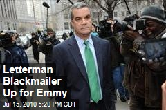 Letterman Blackmailer Up for Emmy