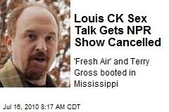 Louis CK Sex Talk Gets NPR Show Cancelled