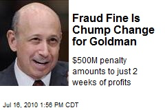 Fraud Fine Is Chump Change for Goldman