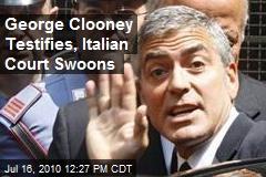 George Clooney Testifies, Italian Court Swoons