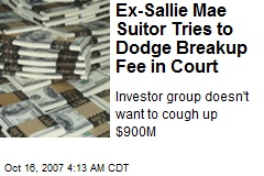 Ex-Sallie Mae Suitor Tries to Dodge Breakup Fee in Court