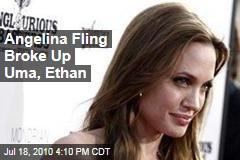 Angelina Fling Broke Up Uma, Ethan