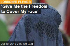 'Give Me the Freedom to Cover My Face'
