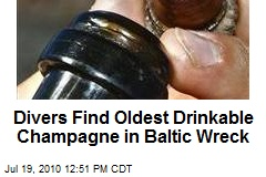 Divers Find Oldest Drinkable Champagne in Baltic Wreck