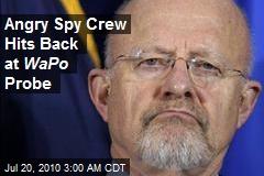 Angry Spy Crew Hits Back at WaPo Probe