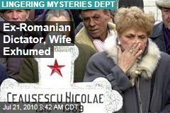 Ex-Romanian Dictator, Wife Exhumed