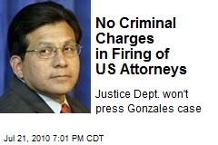 No Criminal Charges in Firing of US Attorneys