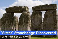 'Sister' Stonehenge Discovered