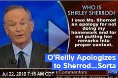 O'Reilly Apologizes to Sherrod...Sorta