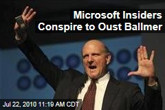 Microsoft Insiders Conspire to Oust Ballmer