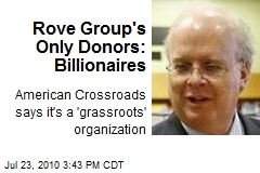 Rove Group's Only Donors: Billionaires