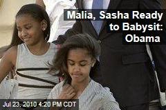 Malia, Sasha Ready to Babysit: Obama