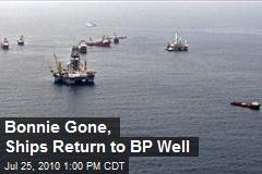 Bonnie Gone, Ships Return to BP Well