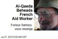 Al Qaeda Beheads French Aid Worker
