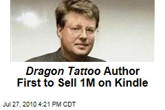 Dragon Tattoo Author First to Sell 1M on Kindle